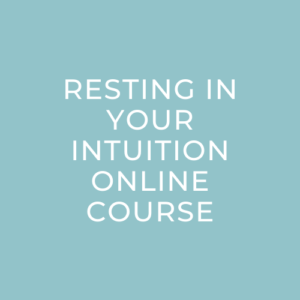 Resting In Your Intuition